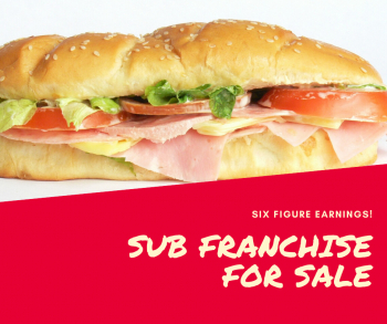 Sub Franchise for Sale is Major Brand Pulling Strong Six Figures!