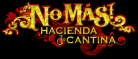 No Mas! Hacienda & Cantina